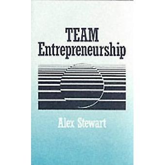 Team Entrepreneurship by Alex Stewart - 9780803934948 Book