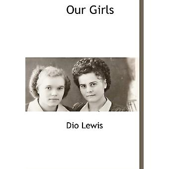 Our Girls by Dio Lewis - 9781115415286 Book