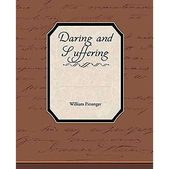 Daring and Suffering by Lieut William Pittenger - 9781438537337 Book