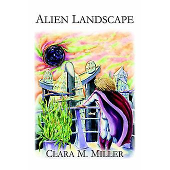 Alien Landscape by Clara Miller - 9781589399228 Book