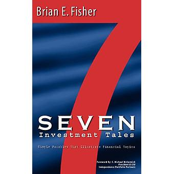 Seven Investment Tales by Brian E Fisher - 9781597810982 Book