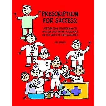 Prescription for Success - Supporting Children with ASD in the Medical
