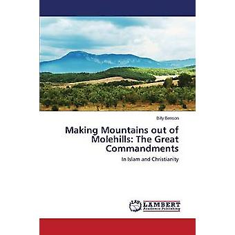 Making Mountains Out of Molehills - The Great Commandments by Benson B