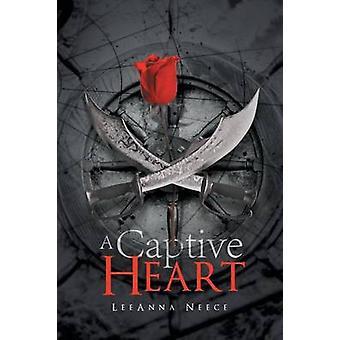 A Captive Heart door Leeanna Neece