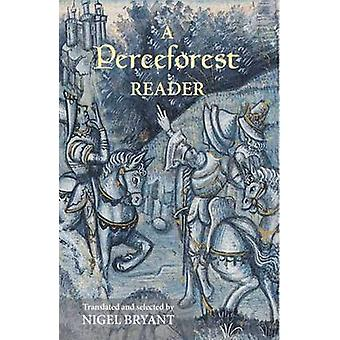 A Perceforest Reader Selected Episodes from Perceforest The Prehistory of Arthurs Britain by Bryant & Nigel