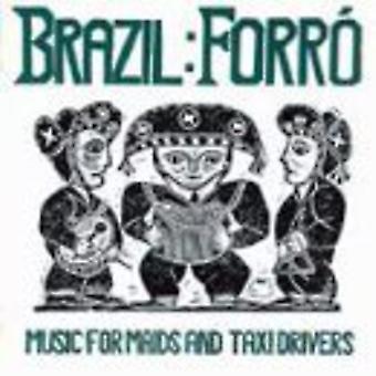 Brasilien: Forro-Musik für Dienstmädchen & Taxifahrer - Brasilien: Forro-Musik für Dienstmädchen & Taxifahrer [CD] USA Import