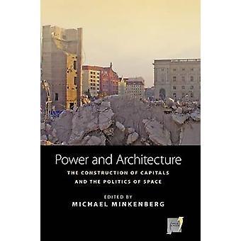 Voima ja arkkitehtuuri pääkaupunkien rakentaminen ja avaruuden politiikka Minkenbergin & Michael