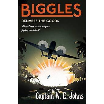 Biggles liefert die Ware von W E Johns