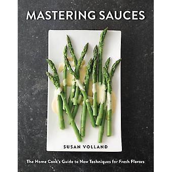 Creación de originales salsas - guía del cocinero del hogar de nuevas técnicas de fresco F