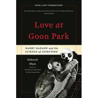 Liebe auf den Goon Park - Harry Harlow und die Wissenschaft der Zuneigung (2nd Rev.