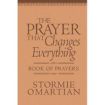 Rukous, joka muuttaa kaiken kirja rukouksia - piilotettu Power