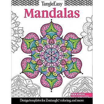 Tangleeasy Mandalas - des modèles de conception pour Zentangle - coloration - et