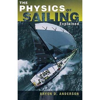 Die Physik des Segelns erklärt sich durch Bryon D. Anderson - 9781574091700
