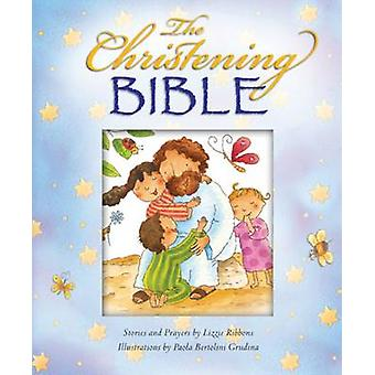 The Christening Bible - A Beautifully Illustrated Christening Bible by