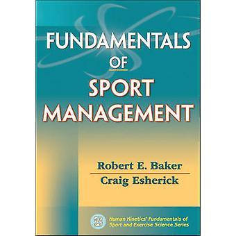 Fundamentals of Sport Management by Robert E. Baker - 9780736091084 B