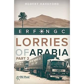 Lorries of Arabia - ERF NGC - 2 by Robert Hackford - 9781910456217 Book