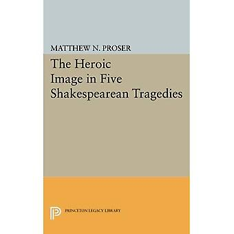 A imagem heroica em cinco tragédias shakespearianas (biblioteca do legado de Princeton)