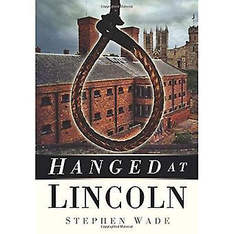 Hanged at Lincoln