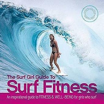Les guides Surf Surf remise en forme: un Guide inspirant pour remise en forme et de bien-être pour les filles qui surfent