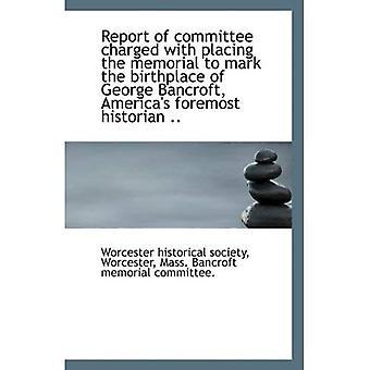 Rapport du comité chargé de placer le mémorial pour marquer le lieu de naissance de George Bancroft, Ame