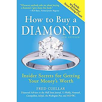 How to Buy a Diamond: Insider Secrets for Getting� Your Money's Worth