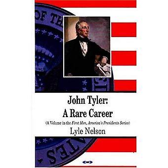 John Tyler: Uma rara carreira (primeiros homens, presidentes da América)