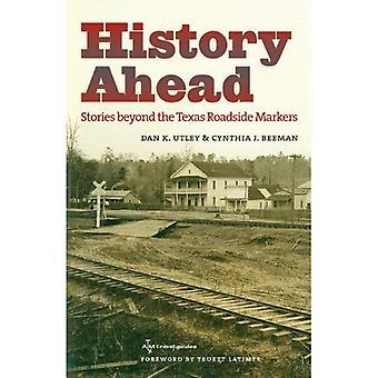 Geschiedenis vooruit: Verhalen voorbij de controle langs de weg Markers van Texas