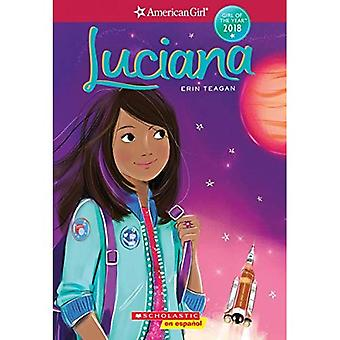 Luciana (American Girl: Girl of the Year, Book 1): Spanish Edition (Girl of the Year)