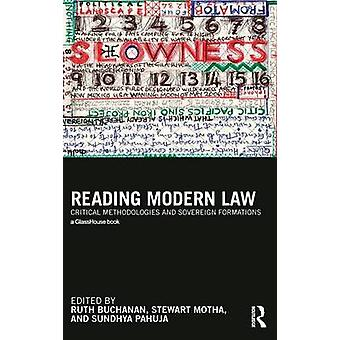 Reading Modern Law  Critical Methodologies and Sovereign Formations by Buchanan & Ruth