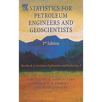 Statistics for Petroleum Engineers and Geoscientists by Jensen & Jerry L.