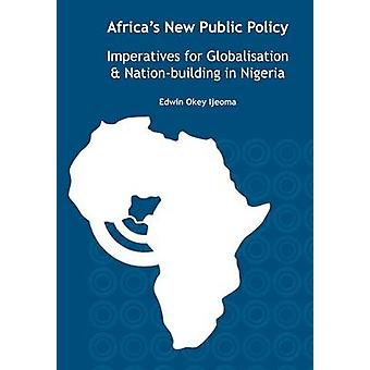 Africas New Public Policy Imperatives by Ijeoma & Edwin Okey
