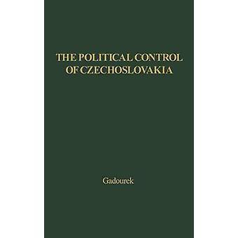 السيطرة السياسية لتشيكوسلوفاكيا دراسة في الرقابة الاجتماعية للدولة الشيوعية السوفياتية من قبل جادوريك