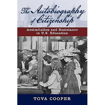 La autobiografía de ciudadanía asimilación y resistencia en Educación de Estados Unidos por Cooper y Tova