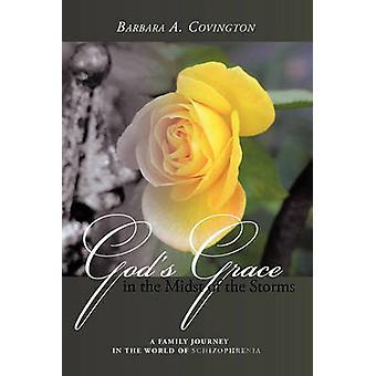 Gods Grace keskellä myrskyt perhe matka maailman skitsofrenia on Covington & Barbara A.