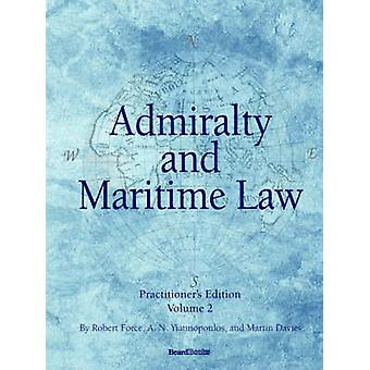 Admiralty and Maritime Law Volume 2 by Force & Robert