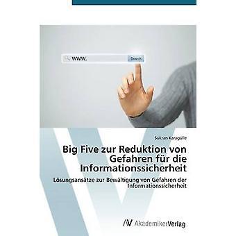 Zur cinco grandes Reduktion von Gefahren fr morrer Informationssicherheit por Karaglle Skran