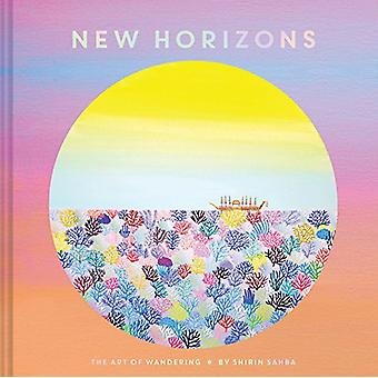 New Horizons-taide vaeltava Shirin Sahba-9781452160450 Bo