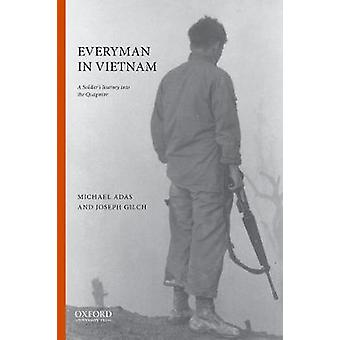 Everyman in Vietnam - A Soldier's Journey Into the Quagmire by Graduat
