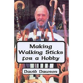 Making Walking Sticks for a Hobby by David Dawson - 9780722333099 Book
