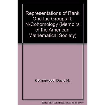 Representations of Rank One Lie Groups N-Cohomology by David H. Colli