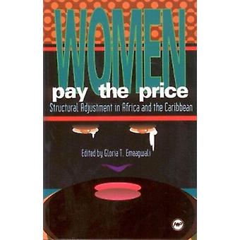 Women Pay The Price - Structural Adjustment in Africa & the Caribb