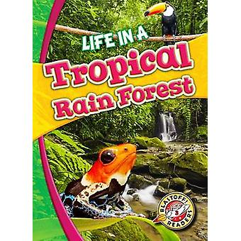 Life in a Tropical Rain Forest by Kari Schuetz - 9781626173200 Book
