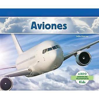 Aviones by Julie Murray - 9781629703749 Book