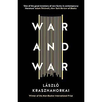 War & War (Main) by Laszlo Krasznahorkai - George Szirtes - 978178125