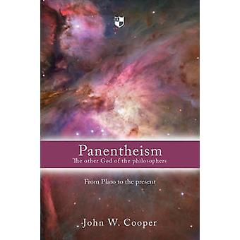 Panentheism - the Other God of the Philosophers - From Plato to the Pre