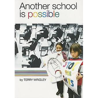 Another School is Possible by Terry Wrigley - 9781905192137 Book