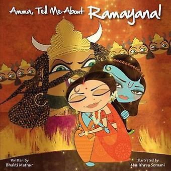 Amma - Tell Me about Ramayana! by Bhakti Mathur - 9789881502803 Book