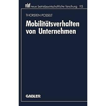 Mobilittsverhalten von Unternehmen Eine industriekonomische analyserar vid Posselt & Thorsten