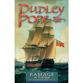 Ramage At Trafalgar - The Lord Ramage Novels - No. 16 by Dudley Pope -