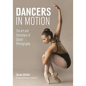 Dancers in Motion - The Art and Technique of Dance Photography by Susa